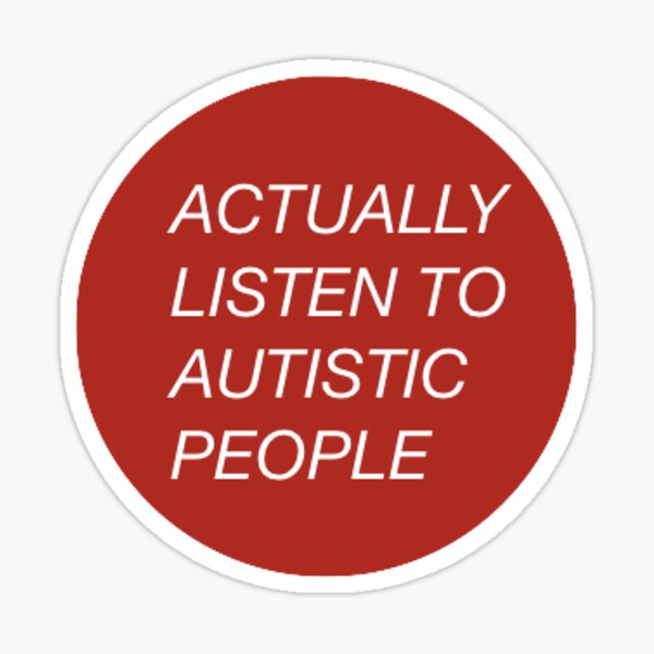 Listen to autistic people Sticker