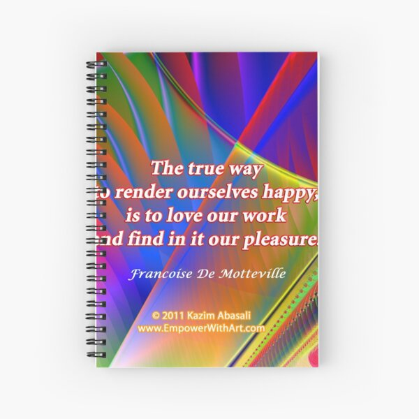 The True Way To Render Ourselves Happy Spiral Notebook