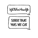 Sorry that was my Cat by Shawna Armstrong