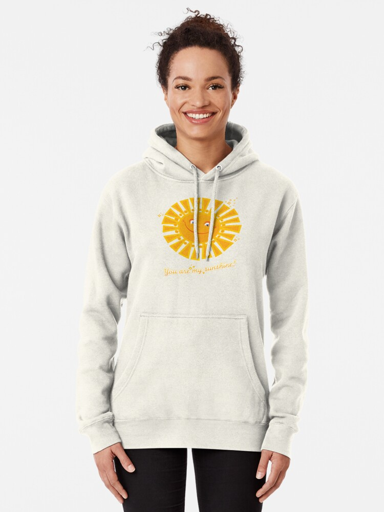 Alternate view of You Are My Sunshine! Pullover Hoodie