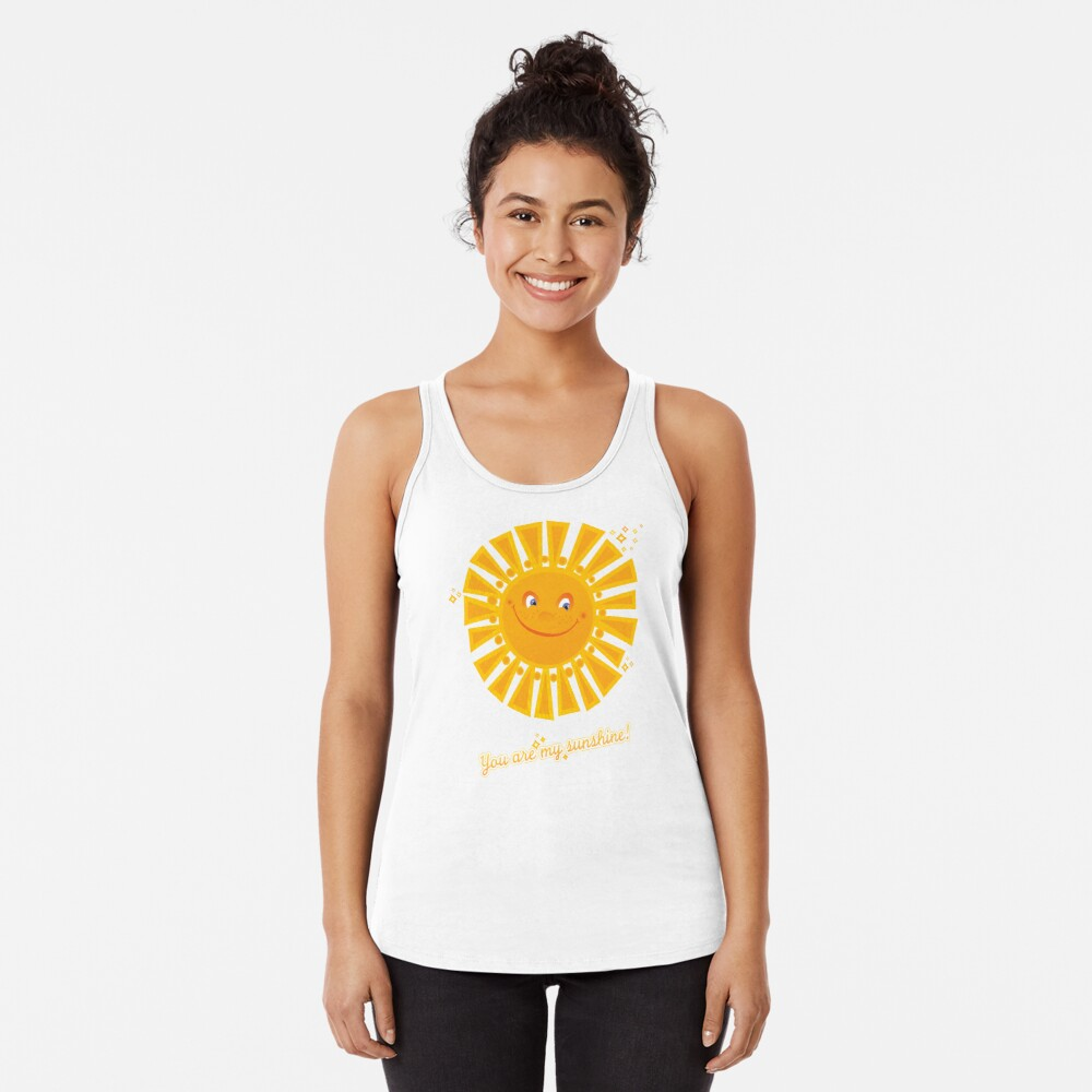 You Are My Sunshine! Racerback Tank Top