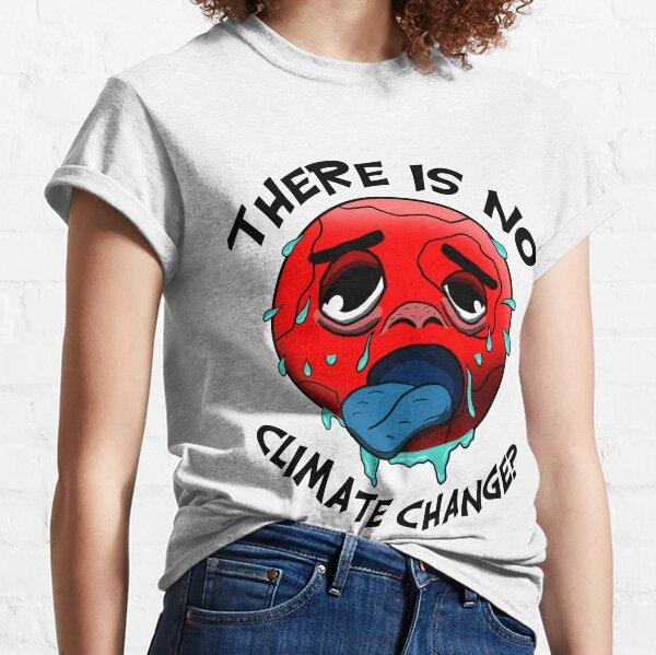 Klimawandel gibt es nicht? - Lustiges Umweltschutz-Shirt Classic T-Shirt