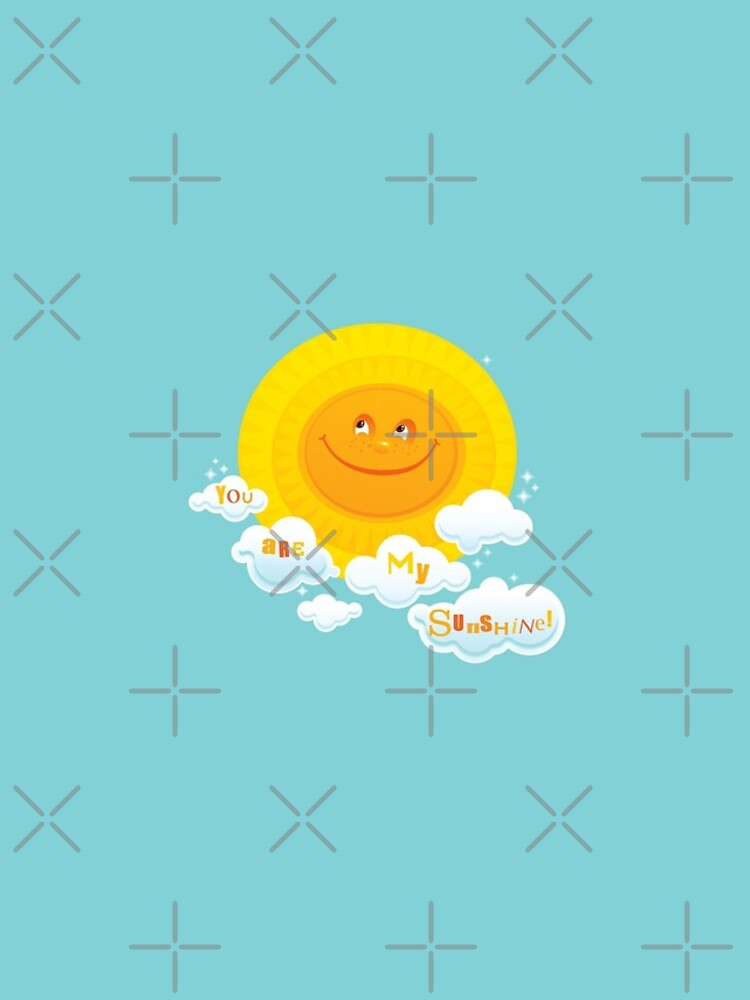 You Are My Sunshine! by rusanovska