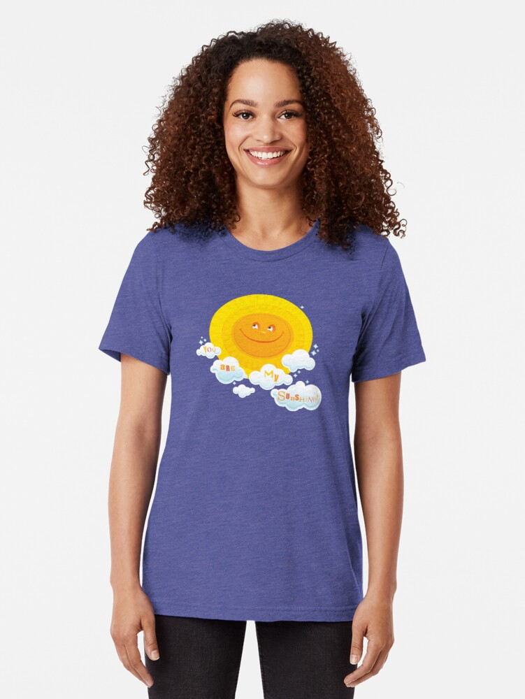 Alternate view of You Are My Sunshine! Tri-blend T-Shirt