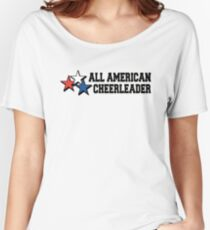 All American Cheerleader Women's Relaxed Fit T-Shirt