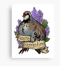 You're Interesting Canvas Print