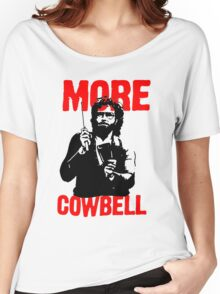 More Cowbell T-Shirt Women's Relaxed Fit T-Shirt