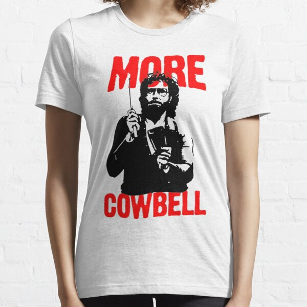 More Cowbell T-Shirt Essential T-Shirt