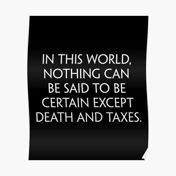 Death and Taxes (White) Poster