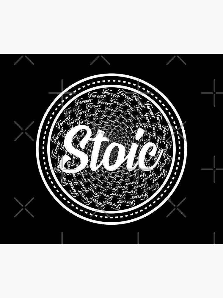 Forever Stoic - Stoic Forever by StoicMagic