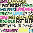 « Hamplanet, Landwhale, Fat Chienne, Menteur, Vache, Obeast & Death Fatty » par Rachele Cateyes