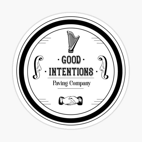 Good Intentions Paving Company  Sticker