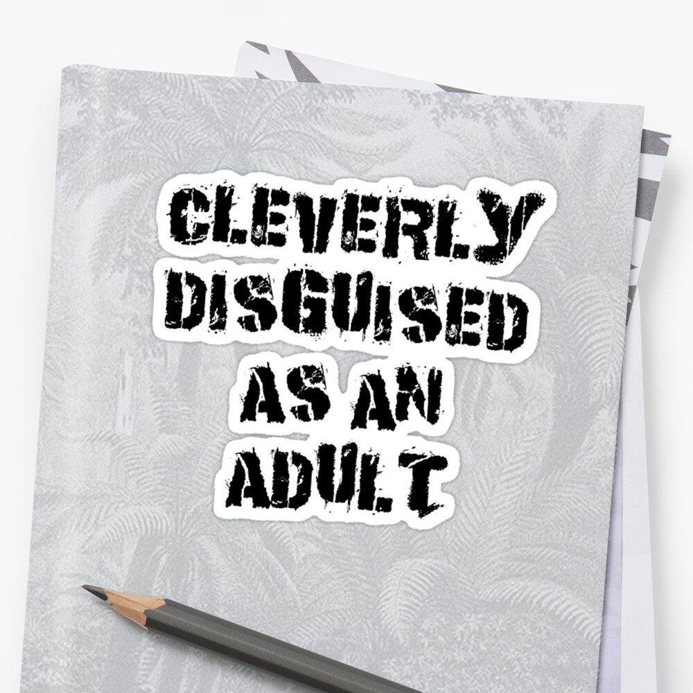"Funny ""Cleverly Disguised As An Adult"" by T-ShirtsGifts"