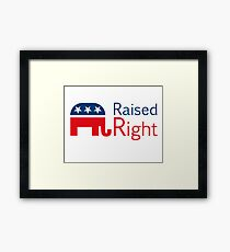 Republican - Raised Right Framed Print
