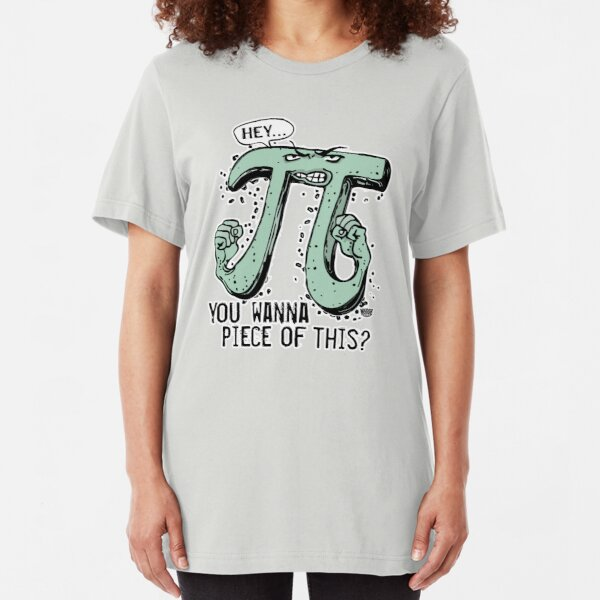 Wanna Piece of This Pi Symbol Slim Fit T-Shirt