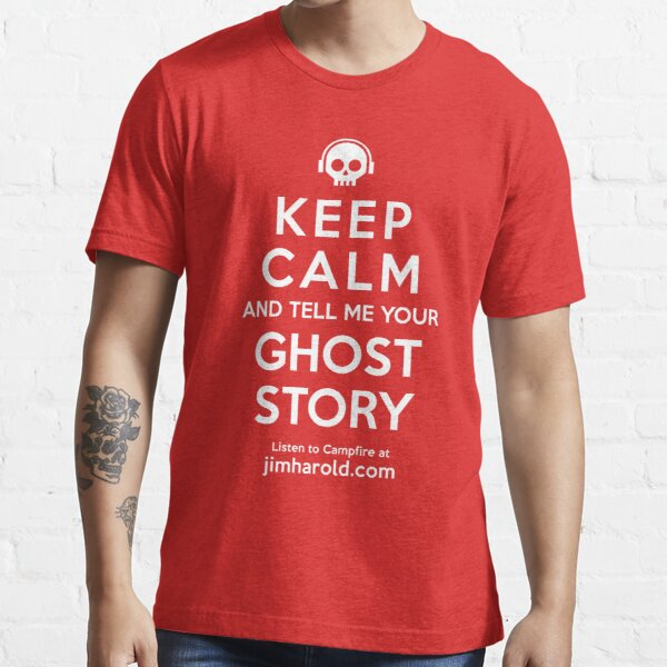 Keep Calm - Ghost Story Ts Essential T-Shirt