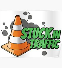 Stuck in traffic Poster