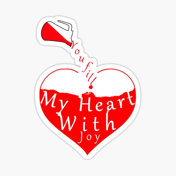 You fill My Heart with Joy Sticker