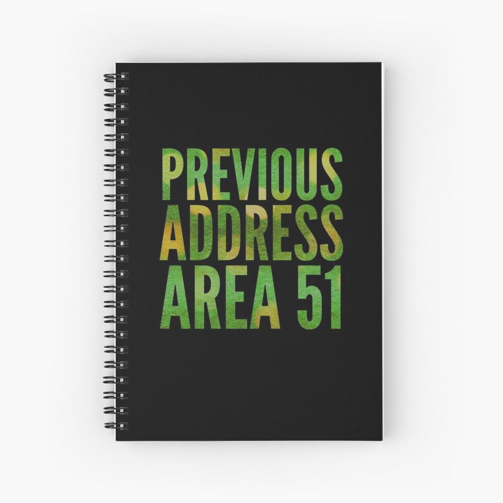 Previous Address Area 51 - Alien Gift Spiral Notebook