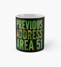 Previous Address Area 51 - Alien Gift Classic Mug