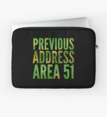 Previous Address Area 51 - Alien Gift Laptop Sleeve