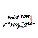 Point Your F**king Toes.. by districtdance