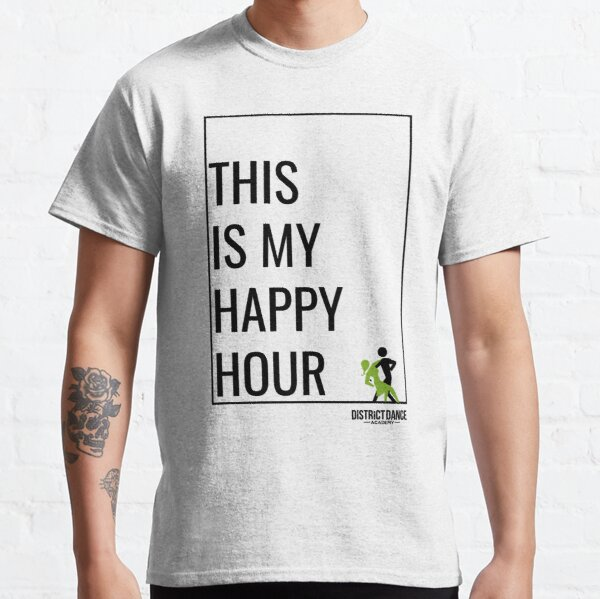 """This Is My Happy Hour"" DDA Logo Classic T-Shirt"