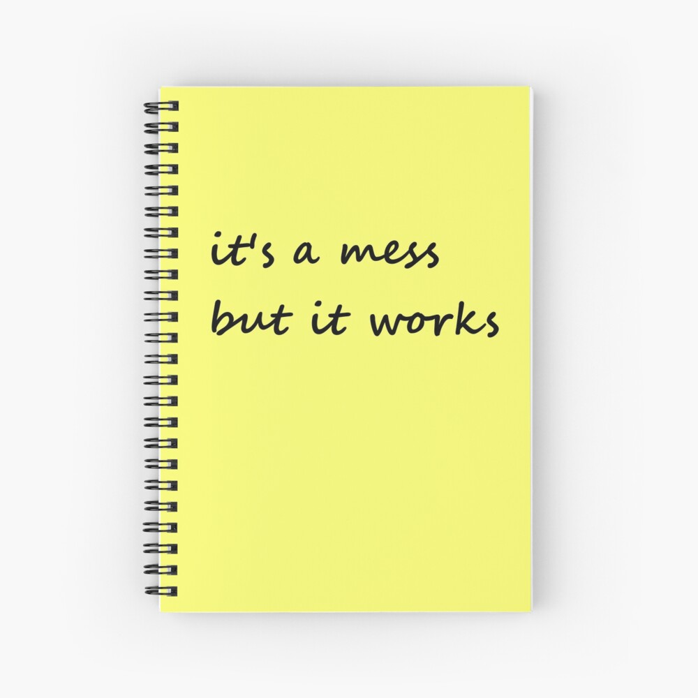 it's a mess but it works - Notebook Spiral Notebook