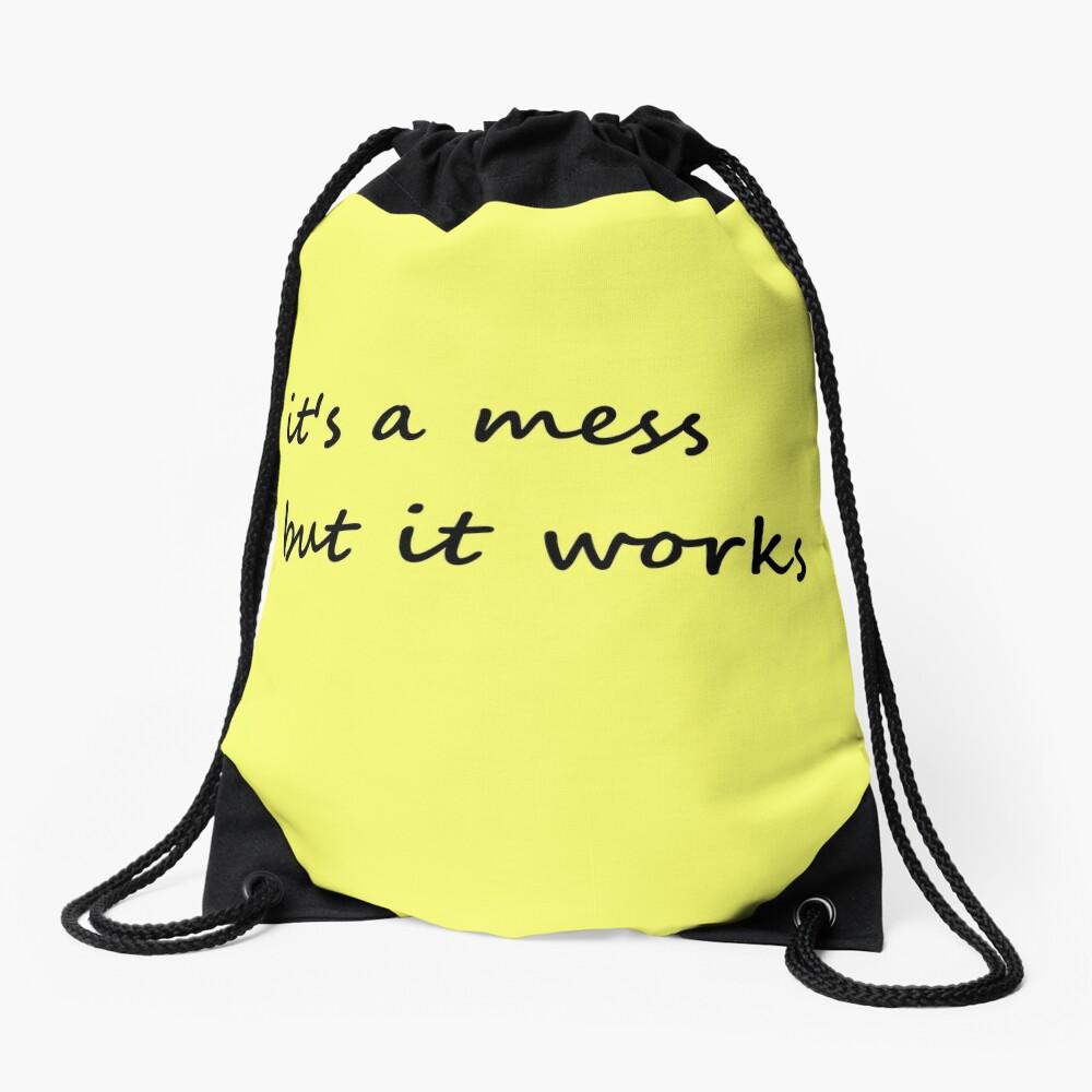 it's a mess but it works - Drawstring Bag Drawstring Bag