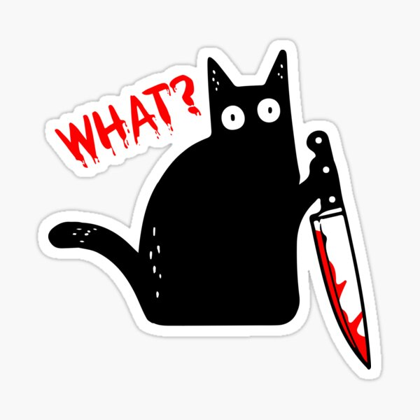 Funny Murderous Cat Holding Knife Halloween Costume - Black Cat WHAT? Sticker