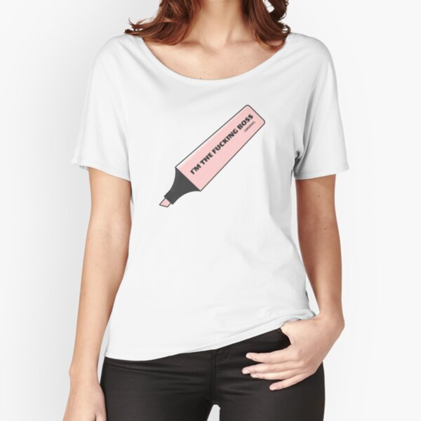 I'm the Fucking Boss Pink Stabilo pen brush by Alice Monber Relaxed Fit T-Shirt