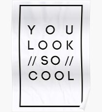 You Look So Cool Poster