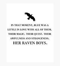 Her Raven Boys Photographic Print