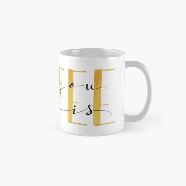 Lettering All you need is coffee Classic Mug