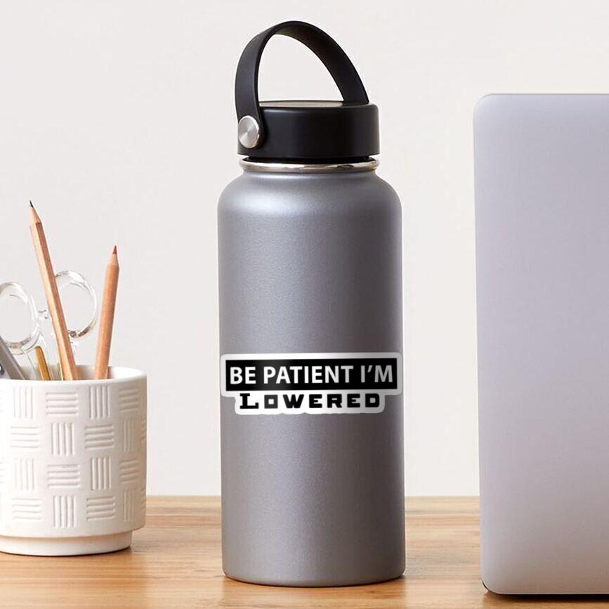 be patient Sticker