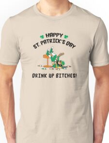St. Patrick's Day Drink Up Bitches Unisex T-Shirt