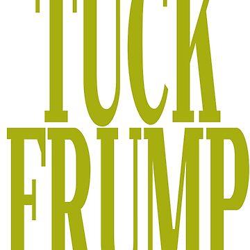 Tuck Frump - F**k Donald Trump by Borisr55