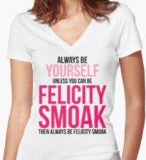 Always Be Felicity Smoak Women's Fitted V-Neck T-Shirt