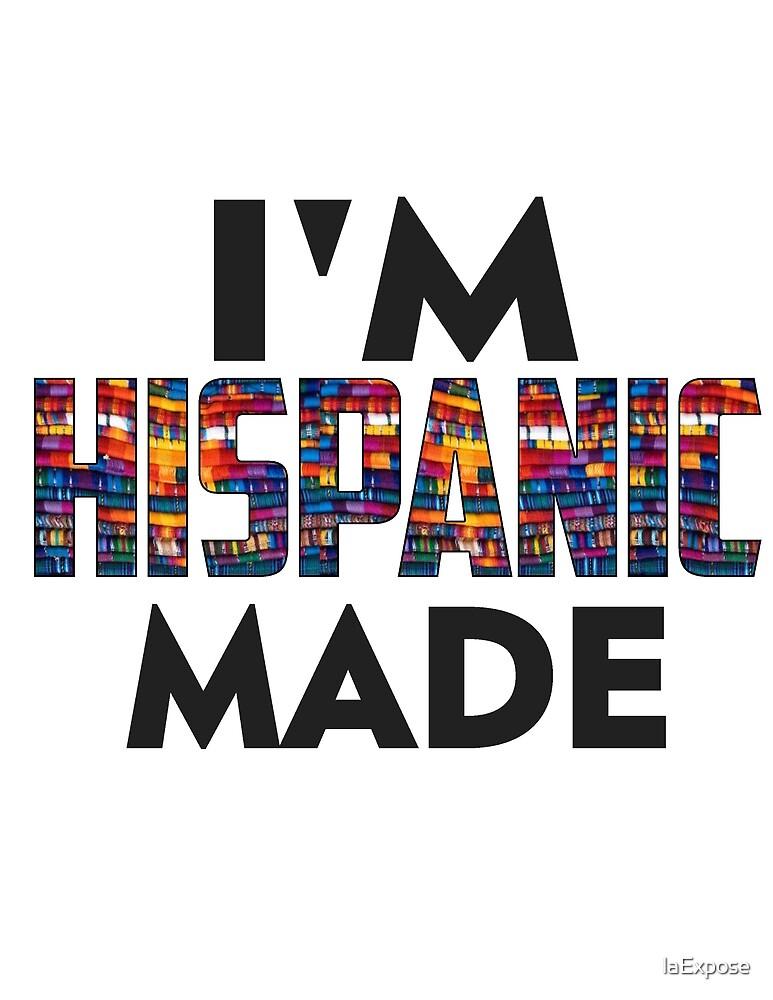 Hispanic Made by laExpose