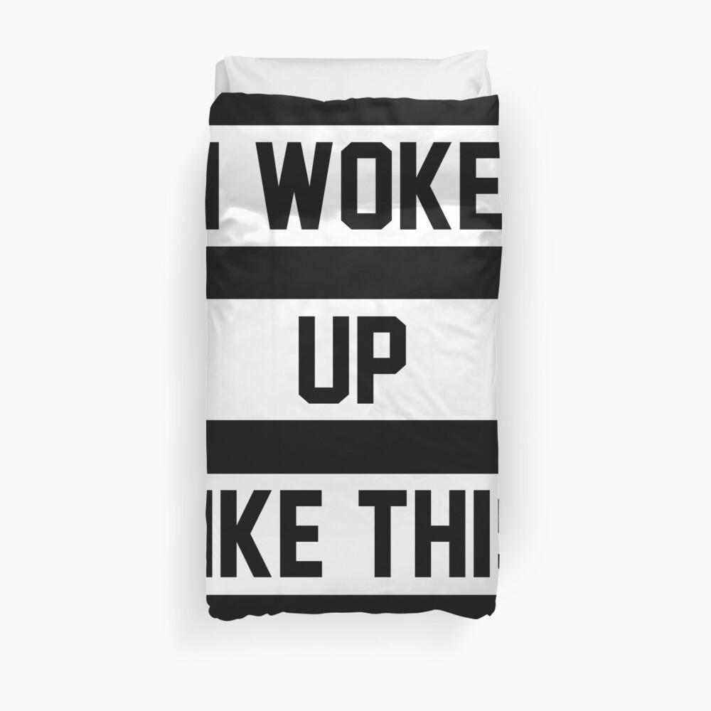 Ich bin so aufgewacht Bettbezug