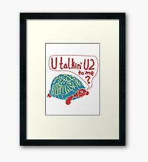 Blue Turtlin' - U Talkin' U2 to Me? Framed Print