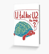 Blue Turtlin' - U Talkin' U2 to Me? Greeting Card