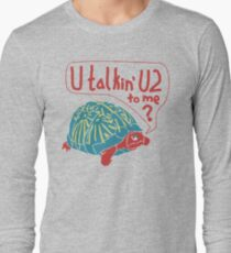 Blue Turtlin' - U Talkin' U2 to Me? Long Sleeve T-Shirt