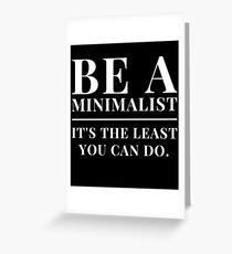 Jokes Minimalism Meme Design Quote Be A Minimalist Greeting Card