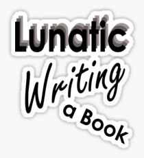 Lunatic Writing A Book - Sticker Sticker