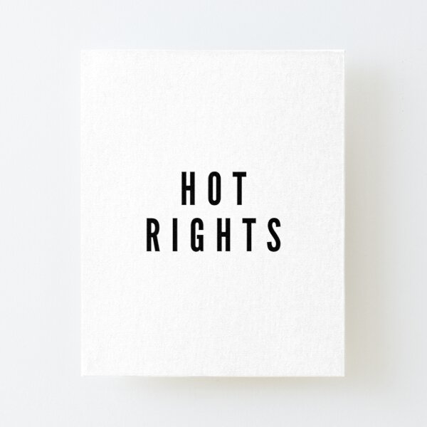 HOT RIGHTS Canvas Mounted Print