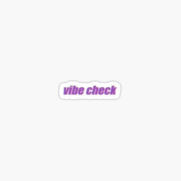 vibe check Sticker