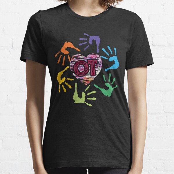 Cute OT Hands Occupational Therapy Therapist Meaningful Gift Essential T-Shirt