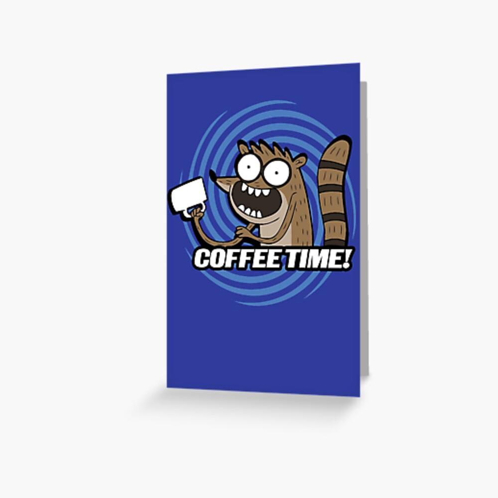 Coffee Time! Greeting Card