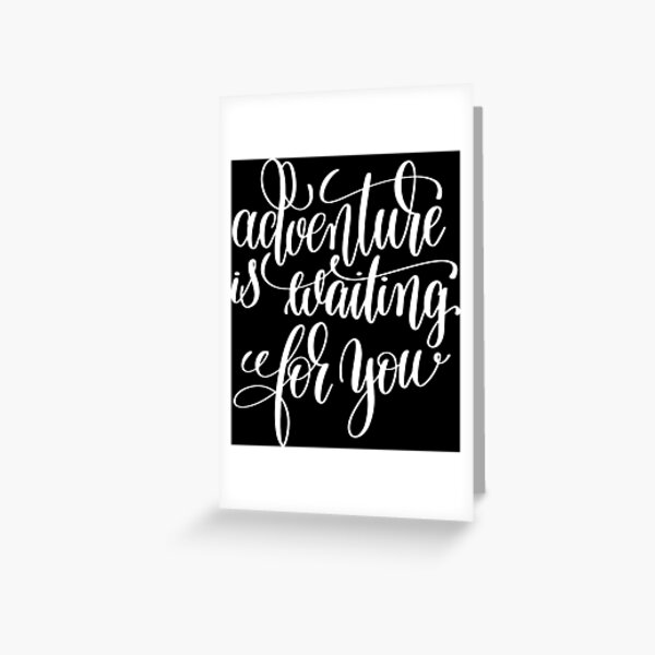 Adventure Is Waiting For You Inspirational Quotes Greeting Card